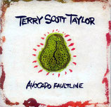Terry Scott Taylor - Avocado Faultline