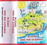 Gruppe Rägeboge / Gruppe Schöfli / Gruppe Schnäggli - In Jesus sind mir geborge (Kassette)