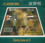 C.A.WORSHIP BAND - We Say Yes - Vol.2
