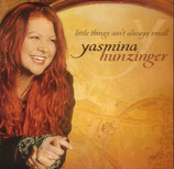 Yasmina Hunzinger - Little Things ain't always small