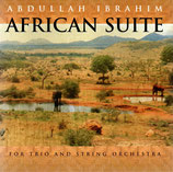 Abdullah Ibrahim : AFRICAN SUITE For Trio And String Orchestra