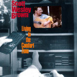 Scott Wesley Brown - Living In The Comfort Zone