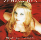 Zehava Ben - Melech Amiti (A Real King)