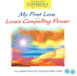 WORSHIP EXPERIENCE : My First Love and Love's Compelling Power (Live Worship from the Stoneleigh Bible Weeks (Kingsway Music)