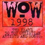 WOW 1998 : The Year's 30 Top Christian Artists And Songs (2-CD)