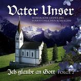 Ich glaube an Gott Folge 2 - Vater Unser (2-CD)