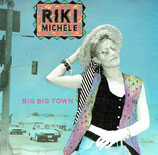 Riki Michele - Big Big Town