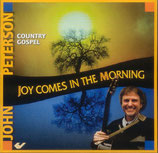 John Peterson - Joy Comes In The Morning -