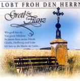 Gretl & Franz - Lobt froh den Herrn