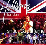 Hillsong London : Shout God's Fame