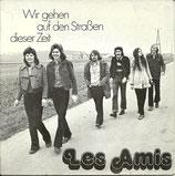 Les Amis - Wir gehen auf den Strassen dieser Zeit