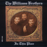 Williams Brothers - In This Place