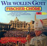 Fischer Chöre - Wir wollen Gott