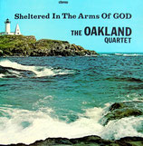 The Oakland Quartet - Sheltered In The Arms Of God