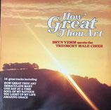 Bryn Yemm - How Great Thou Art