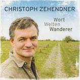 Christoph Zehendner - Wort Welten Wanderer