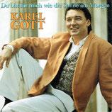 Karel Gott - Du bist für mich wie die Sonne am Morgen / Karneval, Tanz und Maskenball