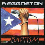 BAPTISM - Reggaeton