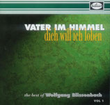 Wolfgang Blissenbach - Vater im Himmel, dich will ich loben (The Best of Wolfgang Blissenbach Vol.1)
