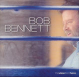 Bob Bennett - The View From Here