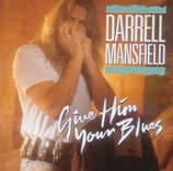 Darrell Mansfield - Give Him Your Blues