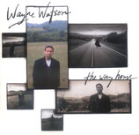Wayne Watson - The Way Home