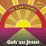 The Glad Tidings - Geh' zu Jesus