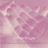 Offerings : refelctive piano and sax - sounds to soothe the soul (Andy Green, Jason Rae, Mark Wiseman)