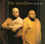 The Wordd - How u gonna live