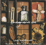 fragrant oil - Live Worship with David Ruis, Rick Leaf & Kim Johnson (Kingsway)