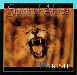 PARISH : Spirit of Africa
