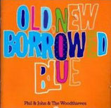 Phil & John and The Woodthieves - Old New Borrowed Blue