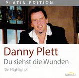 Danny Plett - Du siehst die Wunden (Die Highlights - Platin Edition)