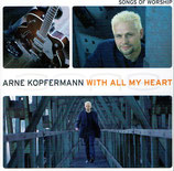 Arne Kopfermann - With All My Heart (Songs of Worship)