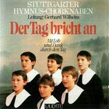 Stuttgarter Hymnus-Chorknaben - Der Tag bricht an ; Mit Lob und Dank durch den Tag