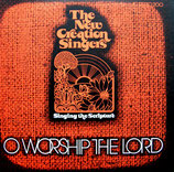 New Creation Singers - O Worship The Lord