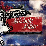 Michele Pillar -I Hear Angels Calling