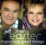 Jeff & Sheri Easter - Expexting Good Things