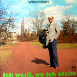 Wilfried Mann - Ich weiss wo ich stehe