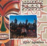 Ladysmith Black Mambazo - Liph' Iqiniso