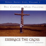 Bill Cantos & Mari Falcone - Embrace The Cross