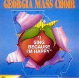 Georgia Mass Choir - I Sing Because I'm Happy