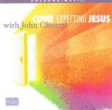 John Chisum - Come Expecting Jesus