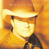 Michael James - Where Love Runs Deep