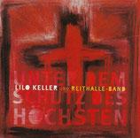 Lilo Keller & Reithalle-Band - Unter dem Schutz des Höchsten