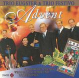 Trio Eugster & Trio Festivo - Advent (Klassische Advents-,Weihnachtslieder und Gospelsongs