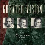 Greater Vision - The King Came Down