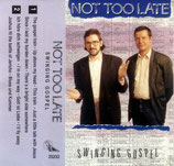 Not Too Late - Swinging Gospel