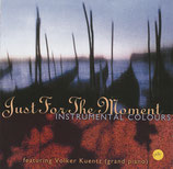 Volker Kuentz - Just For The Moment : Instrumental Colours