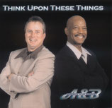 A & B - Think Upon These Things